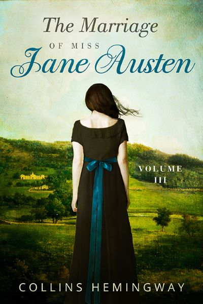 The Marriage of Miss Jane Austen Volume III Cover